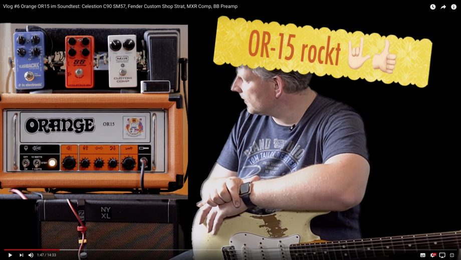 VLOG #6 Orange OR15 im Soundtest: Celestion C90 SM57, Fender Custom Shop Strat, MXR Comp, BB Preamp
