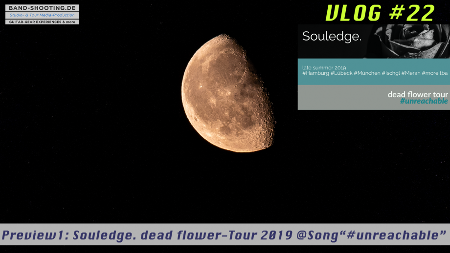 "VLOG#22 Preview1: Souledge. dead flower-Tour-2019.   Song outtakes ""#unreachable"""