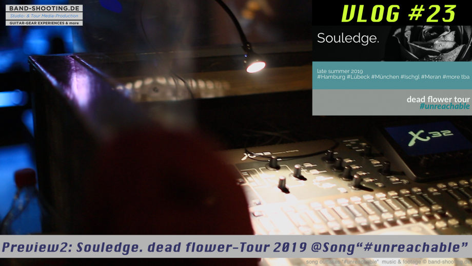 "VLOG#23 Preview2: Souledge. dead flower-Tour-2019.   Song outtakes ""#unreachable"""
