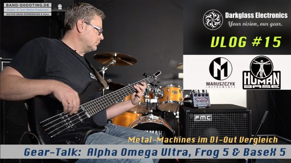 Vlog #15 Tech-Test: Darkglass Alpha Omega Ultra: DI-Out Recording @ Maruszczyk Frog5  HumanBaseX5