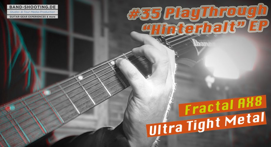 "#35 Playthrough ""Hinterhalt"" -Outtakes Rhythm Guitar & Free Fractal AX8 Ultra Metal Preset"